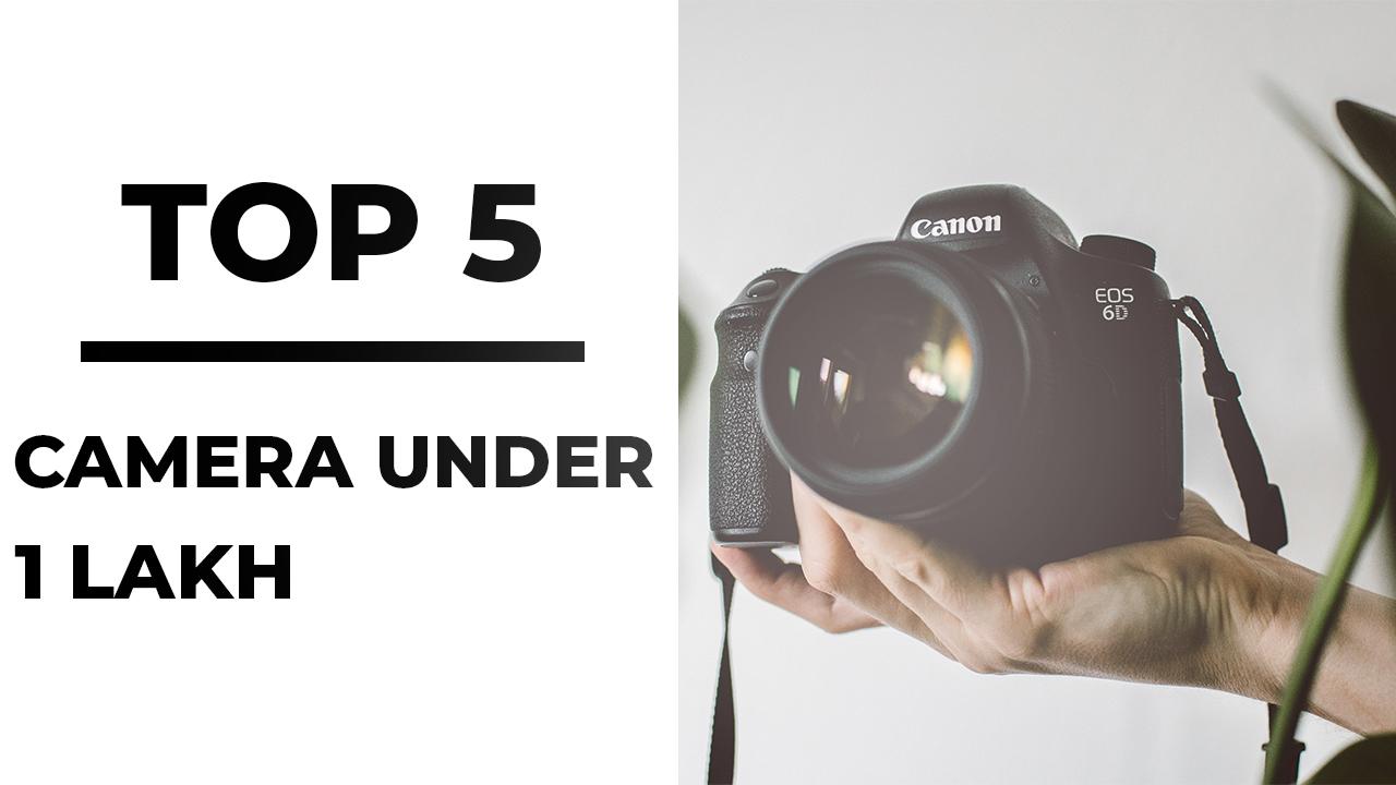best DSLR Camera under 1 lakh