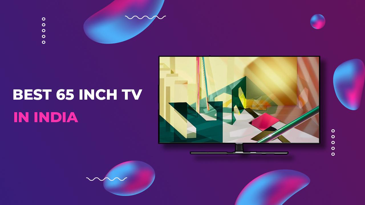 Best 65 inch tv in India