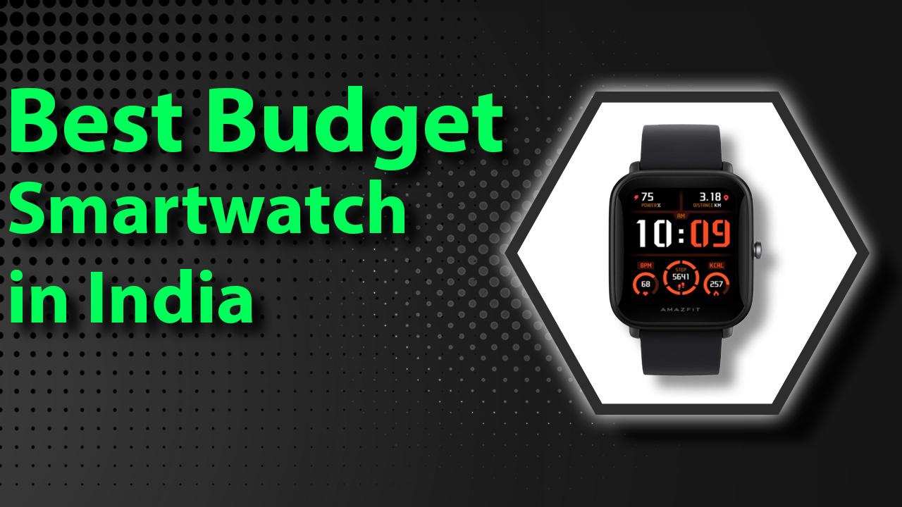 Best Budget Smartwatch in India