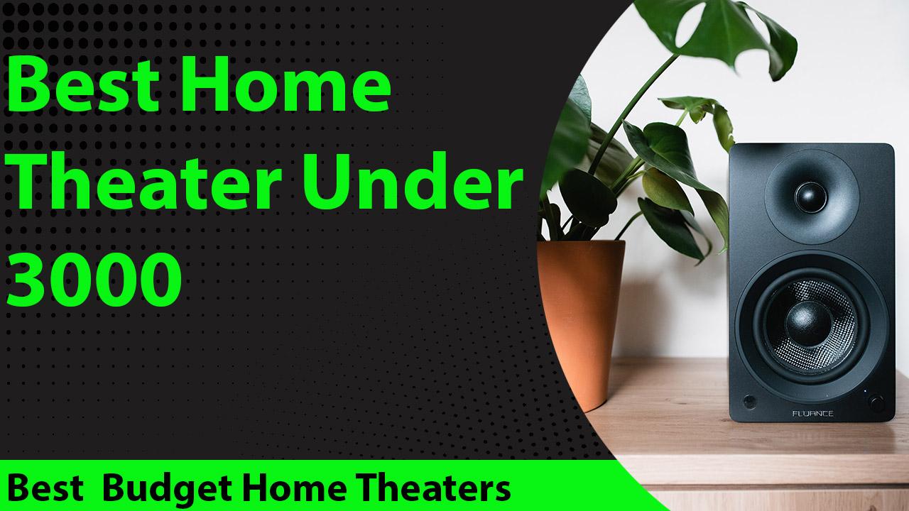 Best Home Theater Under 3000