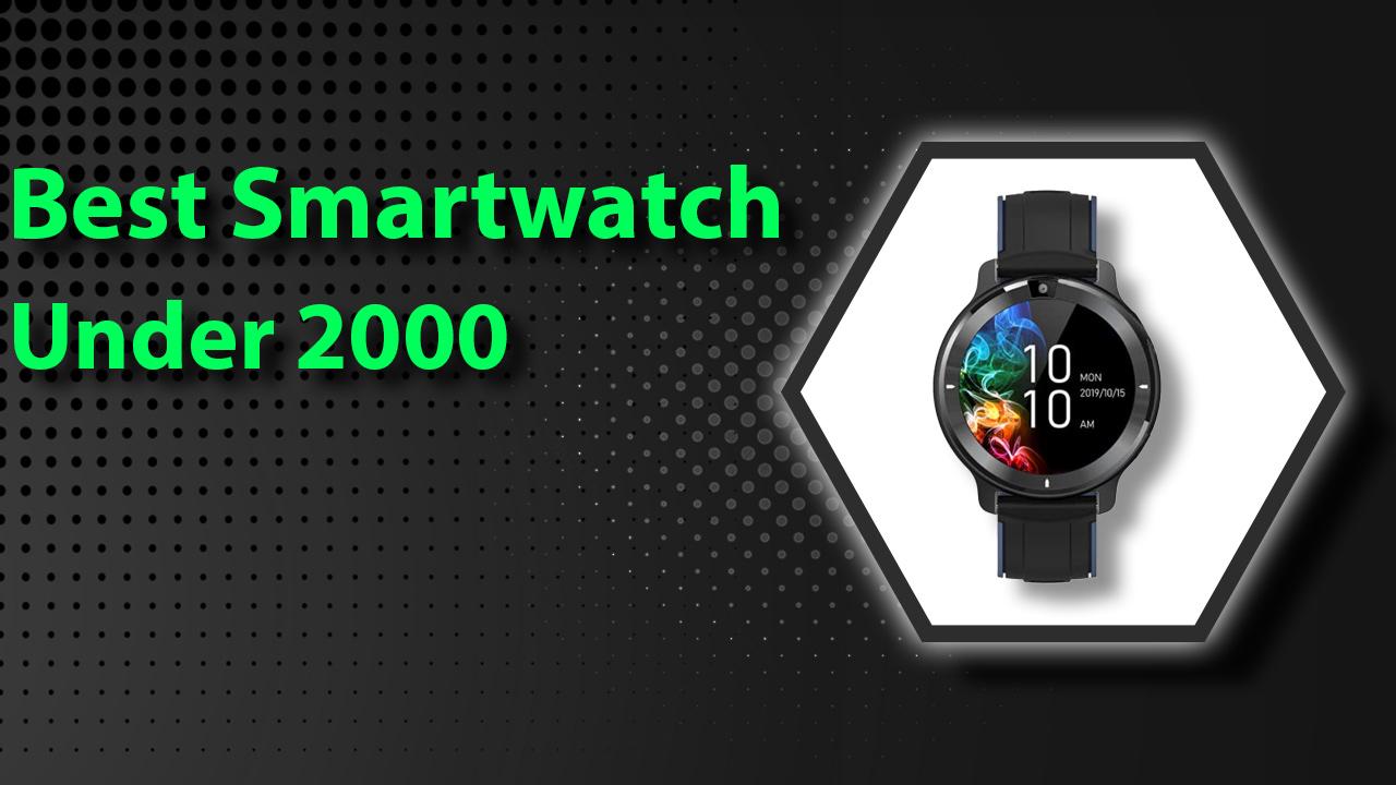 Best Smartwatch Under 2000